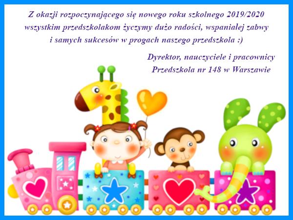 Z okazji rozpoczynającego się nowego roku szkolnego 2019-2020 wszystkim przedszkolakom życzymy dużo radości, wspaniałej zabawy i samych sukcesów w progach naszego przedszkola