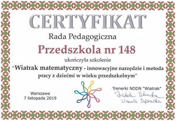 """Certyfikat dla Rady Pedagogicznej Przedszkola nr 148 za ukończenie szkolenia """"Wiatrak matematyczny"""" - innowacyjne narzędzie i metoda pracy z dziećmi w wieku przedszkolnym"""