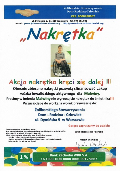 Plakat zachęcający do udziału w akcji Nakrętka. Jest na nim zdjęci dziewczynki na wózku inwalidzkim. Plakat zachęca do zbierania nakrętek i pomocy innym