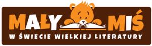 Na brązowym tle znajduję się pomarańczowy miś z otwartą książką oraz napis Mały Miś w Świecie Wielkiej Literatury